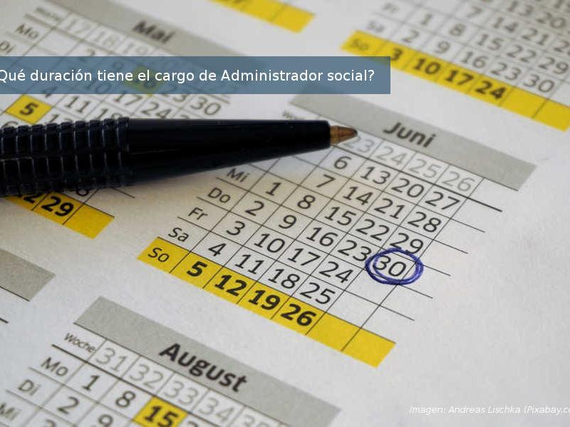 Qué duración tiene el cargo de Administrador social