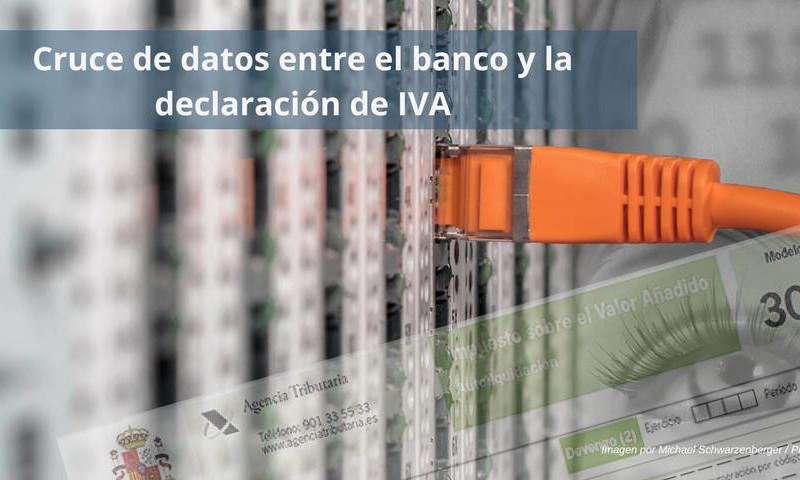 Cruce de datos entre el banco y las declaraciones de IVA